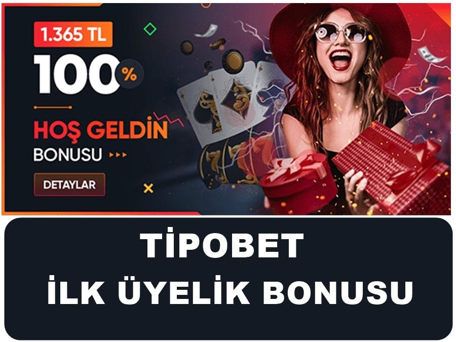 Tipobet ilk üyelik bonusu 1365 TL